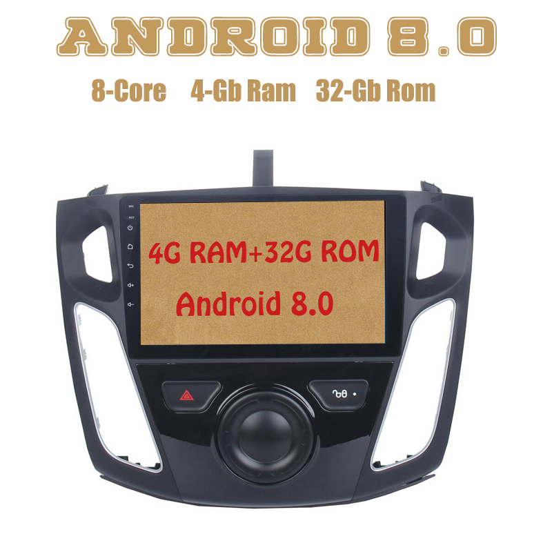Android 8.0 car radio gps for ford focus 3 2012 2013 2014 2015 with Octa core PX5 4G RAM 32G ROM wifi 4g usb Auto Stereo