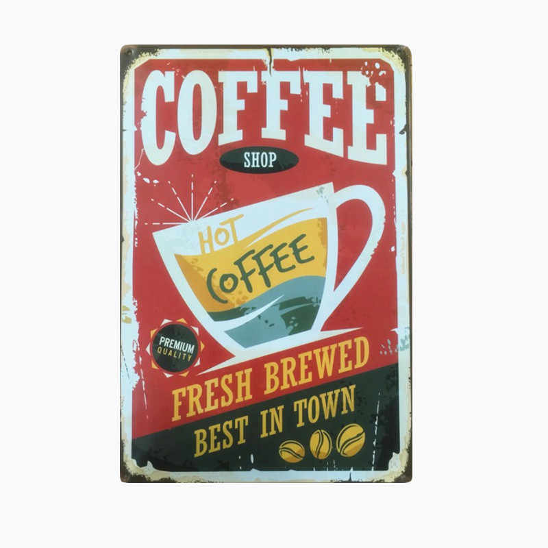 New Style COFFEE Shop Plaque Metal Vintage Tin Signs CAFE Pub Bar Home Decor Fresh Brewed Coffee Wall Stickers Best In Town N108