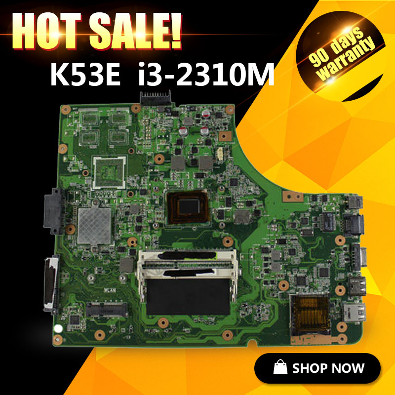 For ASUS K53E X53S K53SD REV6.0 Laptop Motherboard with I3 2310M Mainboard 100% Test brand new pbl80 la 7441p rev 2 0 mainboard for asus k93sv x93sv x93s laptop motherboard with nvidia gt540m n12p gs a1 video card