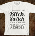 YOU FLIPPED THE BITCH SWITCH Funny Letters Men Women T shirt Cotton Casual Tshirts For Lady Top Tee Hipster