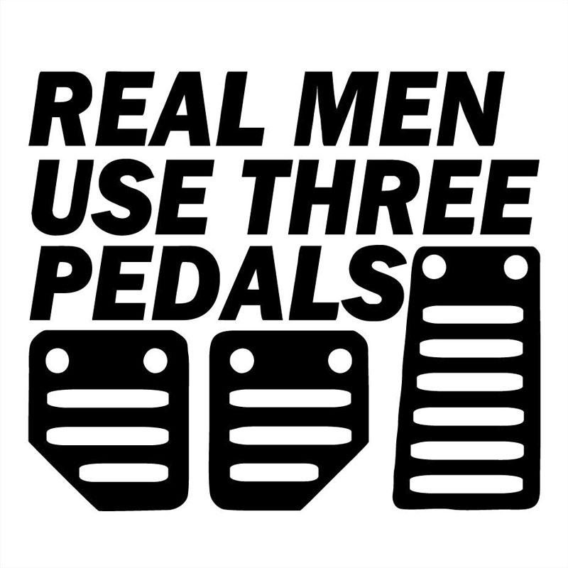 17.8X15.3CM REAL MEN USE THREE PEDALS Vinyl Decal Sticker Funny Car-styling S8-0164