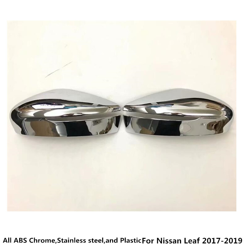 For Nissan Leaf 2017 2018 2019 Car styling body ABS Chrome back rear view Rearview Side Door Mirror Cover stick trim frame 2pcs