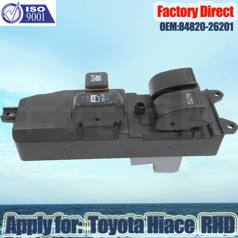 Factory Direct 84820-26201 Auto Power Window Master Switch Apply For Toyota Hiace 2006-2013 Right Driver Side