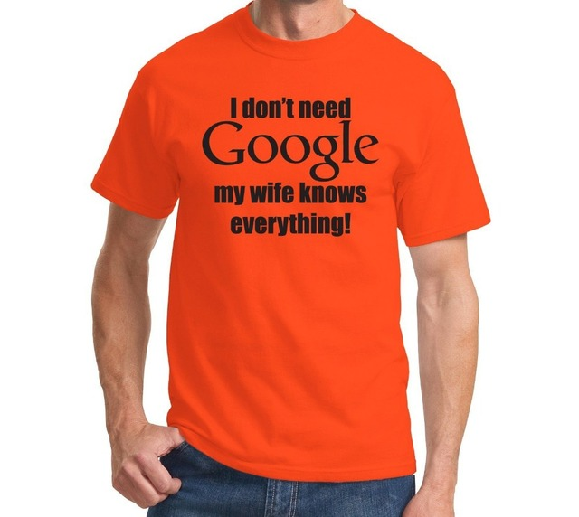 I Don't Need Google, My Wife Knows Everything-Funny Marriage T-Shirt Husband Tee More Size and Colors-A393 5