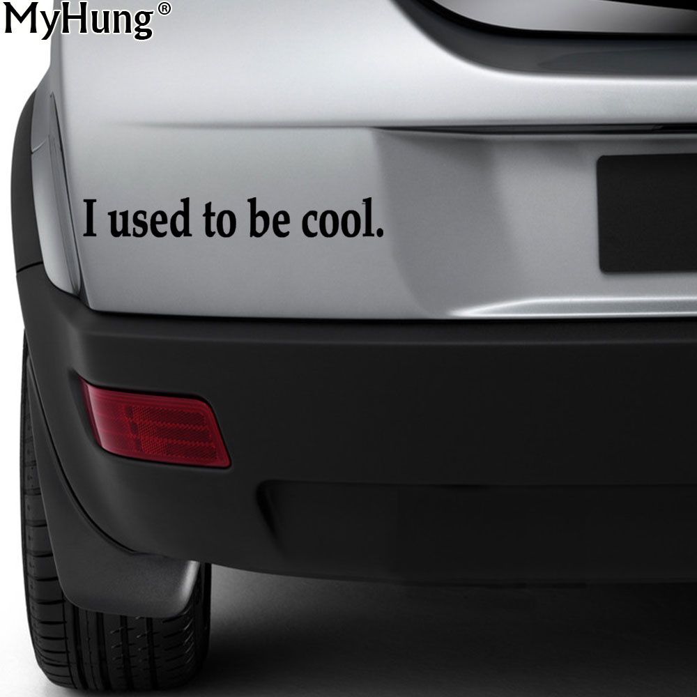 25 cm* 7.6 cm I used to be cool Vinyl Bumper Stickers Window Wall Car Truck Notebook Pad Decal Laptop Skin Sticker Decal