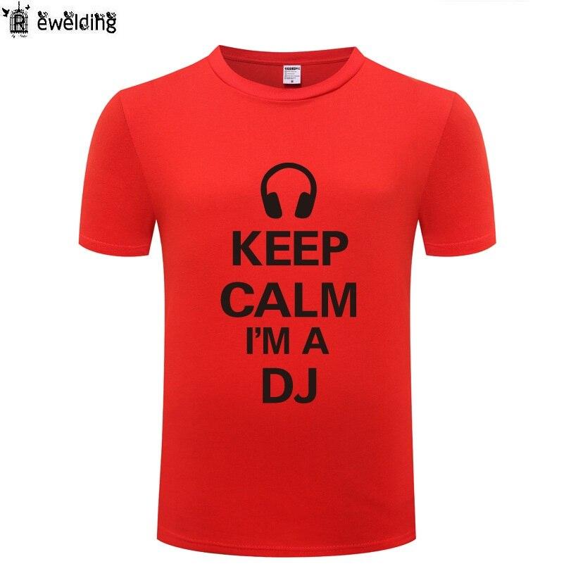Keep Calm Im A DJ - Headphones Music Event DJ T Shirt Men Funny Cotton Short Sleeve Tshirt Novelty Hip Hop T-Shirt for Men Women