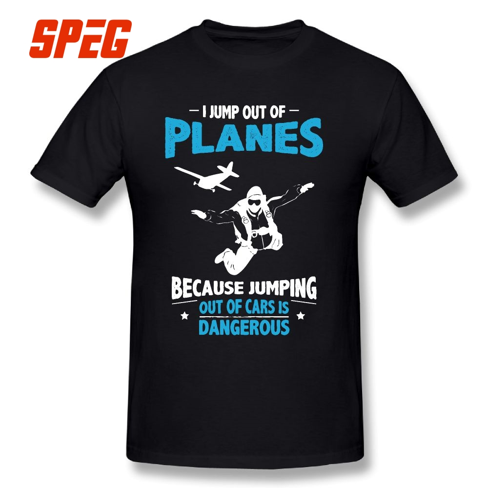I Jump from Planes Tee   Shirts   Jumping from Cars is Dangerous Skydiving Funny Men's Pure Cotton   T  -  Shirts   Short Sleeves   T     Shirts
