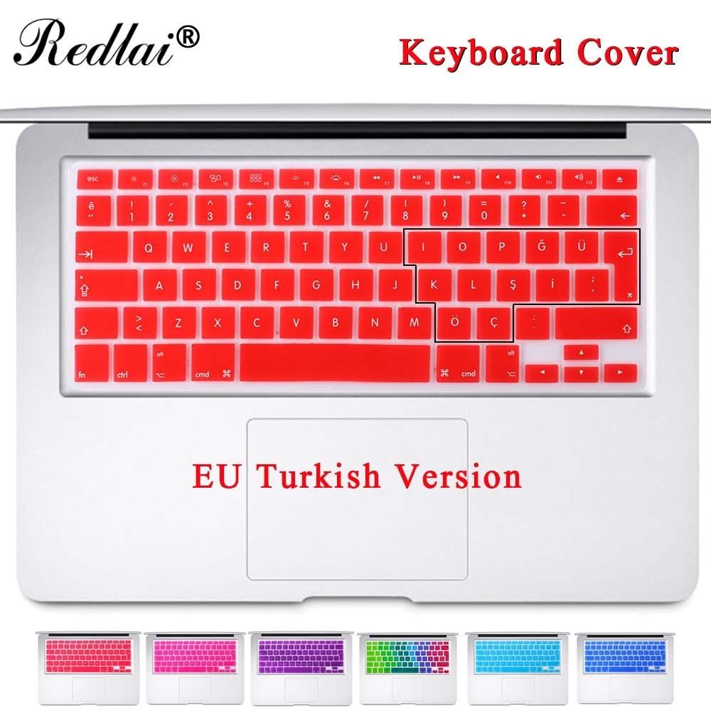 Redlai EU Turkish Version Silicone Keyboard Cover Skin Protector For MacBook Air Pro Retina 13/13.3 15/15.4 17 Keyboard Film