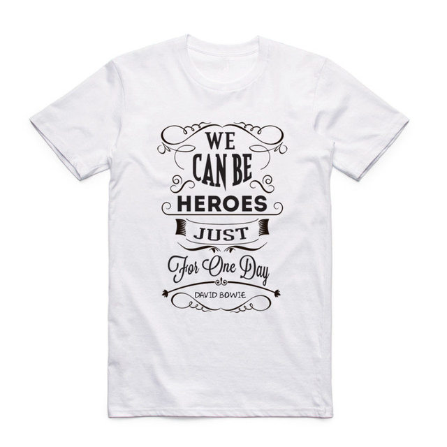 ea5e222e Men And Women Print David Bowie WE CAN BE HEROES JUST FOR ONE DAY T Shirt  O-Neck Short Sleeve Summer Casual T-shirt HCP932