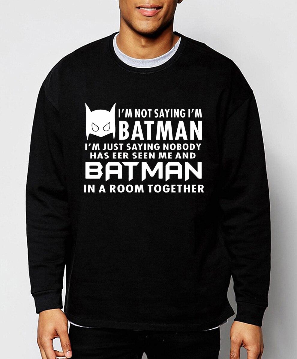 Im Not Saying Im Batman 2017 hot sale spring winter Superman series Batman sweatshirt men casual men hoodie slim fit tracksuit