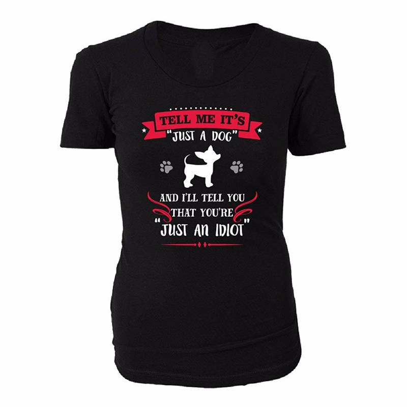 On Sale New Fashion Summer Short Tell Me ItS Just A Dog Women Zomer O-Neck T Shirts