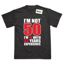 Im Not 50 Funny 50th Birthday Gift Printed T-Shirt New T Shirts Tops Tee Unisex  High Quality Casual Printing