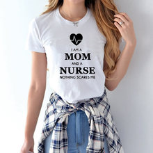 2017 Women's T-Shirts I Am A Mom and A Nurse Tumblr Funny Harajuku Product Clothes for Women TShirt Femme Tops