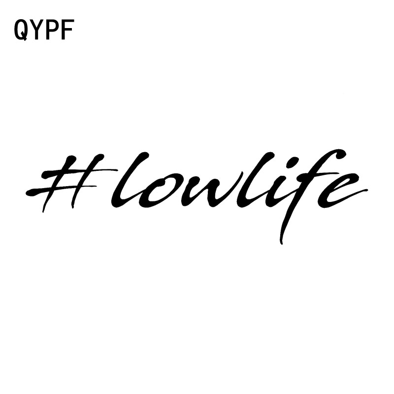 QYPF 17.1CM*4.8CM LOW LIFE Funny Car Sticker Cool Styling Vinyl Car Motorcycle Body Accessories Decal C15-1873