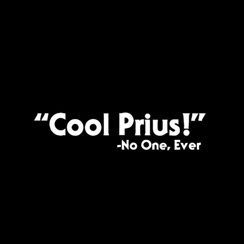 Cool Prius Said No One Ever Vinyl Decal Sticker Funny Car Stickers 15cm