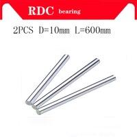 Free shipping 2pcs 3D Printer rod 10mm High quality Linear shaft round rod L600mm for CNC parts XYZ WCS10 L600mm|round rod|3d printer rod|10mm rod -