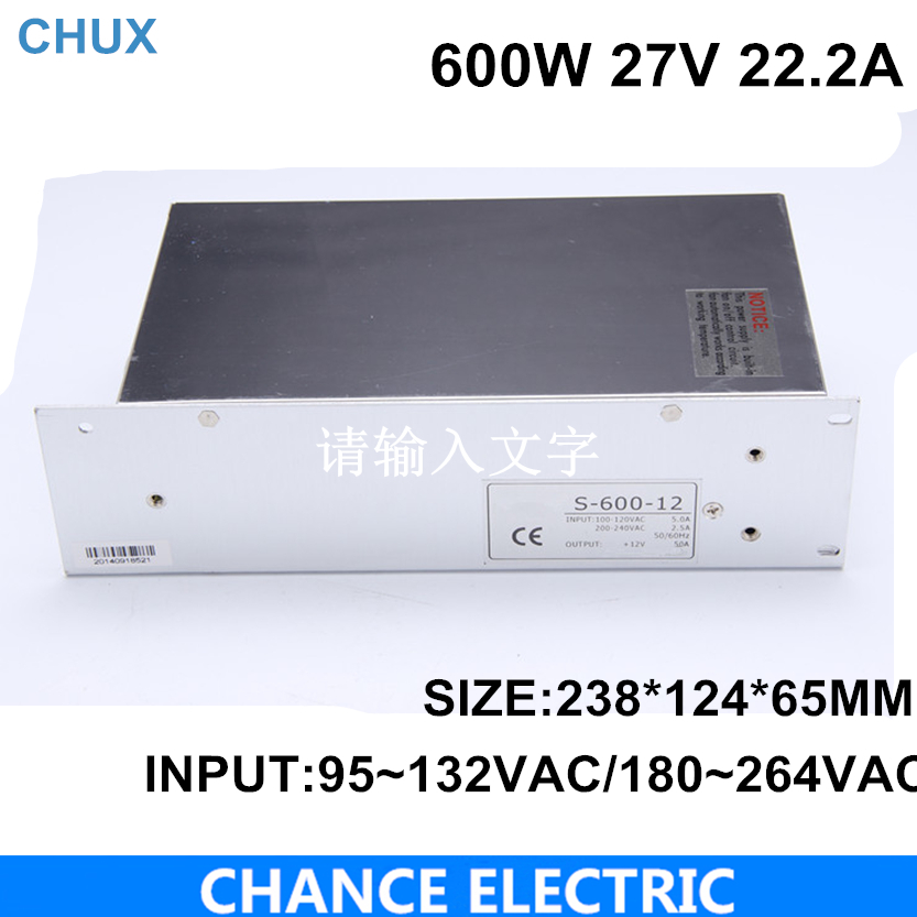 switching power supply 600w 27V 110 or 220VAC single output input 600W  22.2A for cnc  led light (S-600W-27V) free shipping free shipping leadshine l5 750 el5 d0750 ach750 servo drive 220 230 vac input 5a peak output power to 750w hot sales