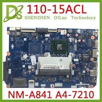 KEFU 110-15acl اللوحة لينوفو 110-15acl الكمبيوتر الدفتري اللوحة CG521 nm-a841 A4-7210 CPU 100% اختبار الأصلي