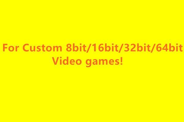 For custom Video Game