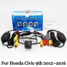 Для Honda Civic 9 Поколение 2012 ~ 2016/RCA AUX Проводной Или Беспроводной камера/HD Широкоугольный Объектив CCD Ночного Видения Камеры Заднего вида