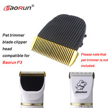Originale professionale Pet Cane Gatto Cavallo Tagliatore di Testa In Ceramica Capelli Grooming Trimmer Lama Compatibile Per Baorun P3 1 pz/pacco(China)