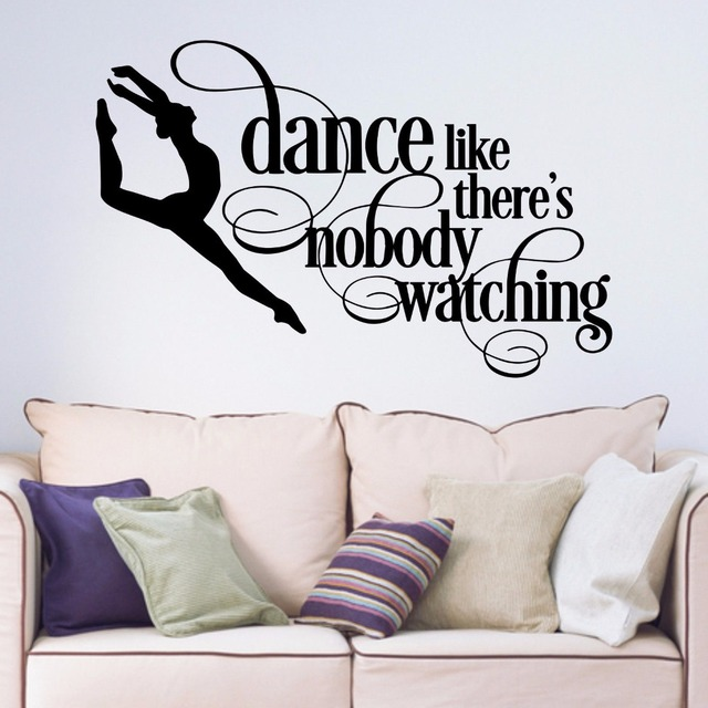 Dance Like Theres Nobody Watching Dancer Removable Art Vinyl Wall - Wall decals hallway