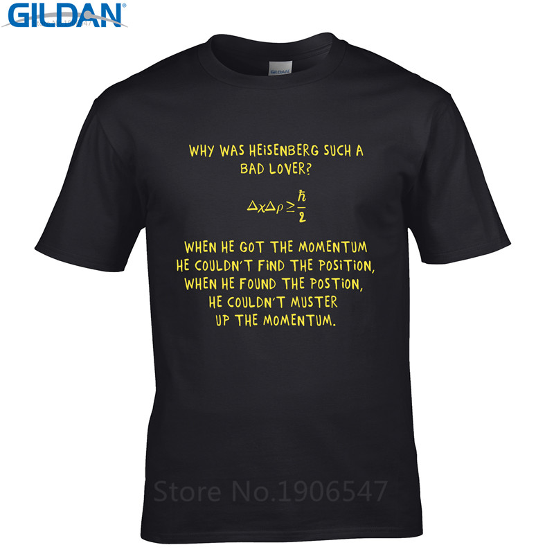 Homme High Quality Why Was Heisenberg Such A Bad Lover Physics Physicist Joke O-Neck Short Sleeve Christmas Mens Shirt