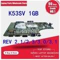 REV. 2,1, 2,3, 3,0, 3,1 K53SV Motherboard 1 GB para ASUS A53S P53S K53SC K53SJ K53S placa base K53SV placa base K53SJ placa base
