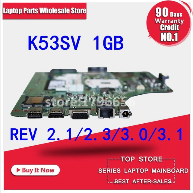 REV 2.1 2.3 3.0 3.1 K53SV Motherboard 1GB For ASUS A53S P53S K53SC K53SJ K53S Motherboard K53SV Mainboard K53SJ Motherboard k53sv rev 3 1 4 pieces video memory 1gb 2 ddr3 slot for asus k53sv a53s k53s x53s p53s k53sc k53sj k53sm free shipping