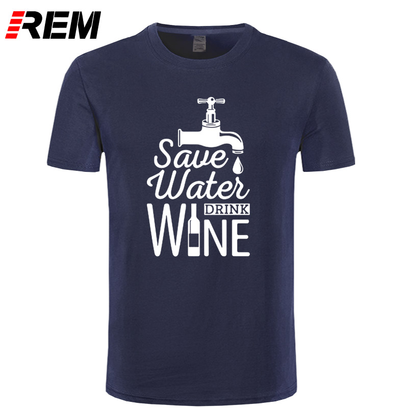 REM Save Water Drink Wine Printed   T     Shirt   Men Casual Short Sleeve   T  -  shirts   Summer New Style Hipster Funny Cotton Tops Tees