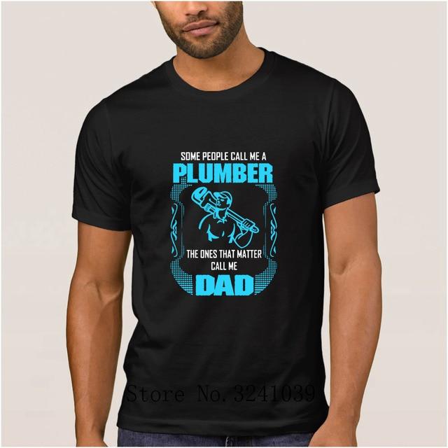5a1db741 La Maxpa Customized Funny the plumber dad shirt t shirt 2017 Interesting  regular t-shirt Letters tshirt cool HipHop