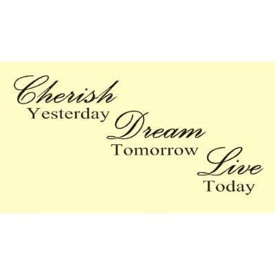 Free Shipping Cherish Yesterday Dream Tomorrow Live Today