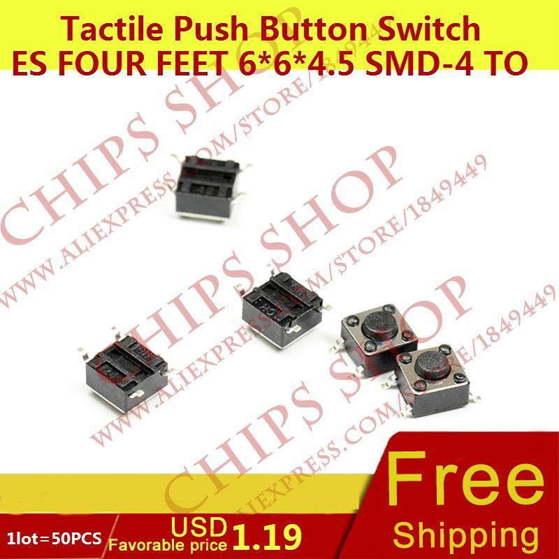 1LOT 50PCS Tactile Push Button Switches four Feet 6 6 4 5 SMD 4 Top Actuated