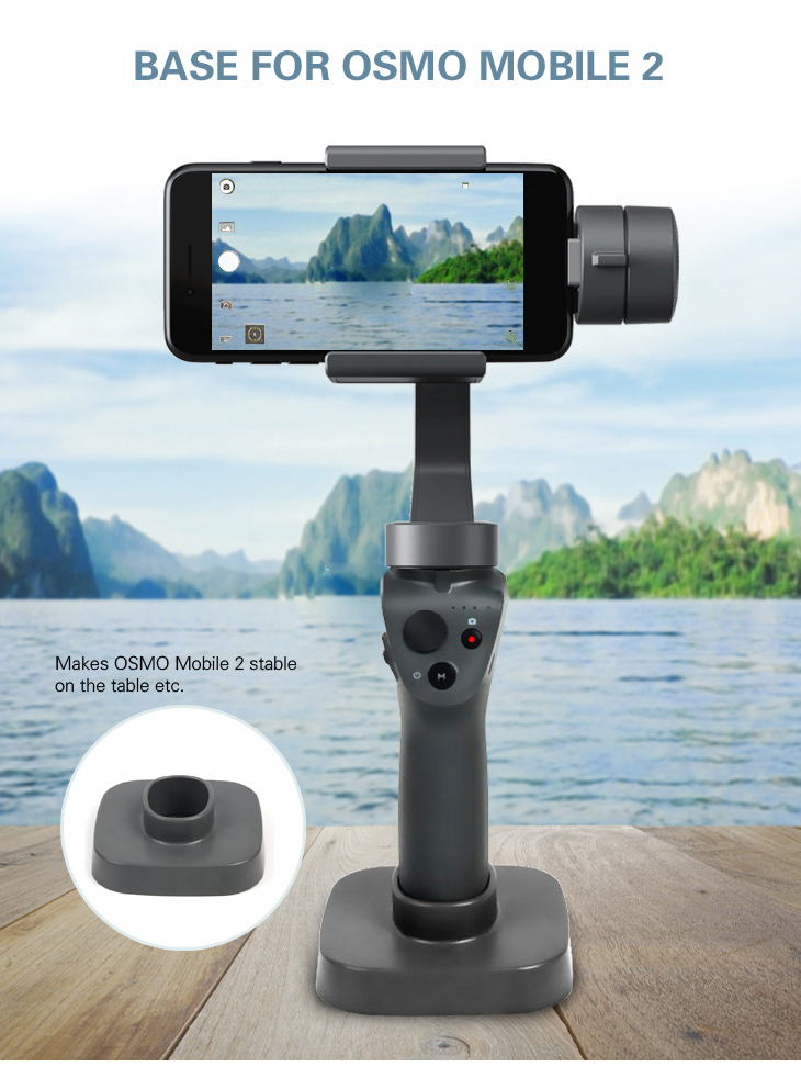 DJI Osmo mobile 2 Base used to fix the Osmo Mobile 2 Stable on tables Osmo 2 Handheld Gimbal Base Stand Mount Accessories-9