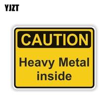 Yjzt 12.7 cm * 9.5 cm acessórios cuidado metal pesado dentro de aviso pvc decalque carro adesivo 6-1996