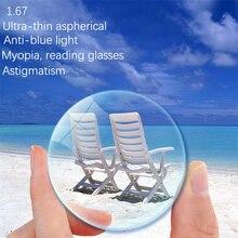 Gafas graduadas para mujer, lentes ópticas Anti luz azul, gafas de lectura para miopía para hombre, lentes asféricas de Astigmatism, 1,67