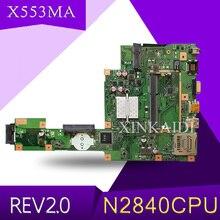 Xinkaidi X553MA с N2840CPU материнская плата REV2.0 для ASUS F503M X503M F553MA X503MA D503M X553MA Материнская плата ноутбука тестирование работы