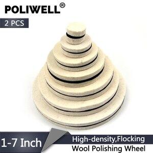 Image 1 - POLIWELL 2PCS 1/2/3/5/6/7 Inch Massaal Wolvilt Polijstschijf slijpen Schuren Disc High density Klittenband Polijsten Pads