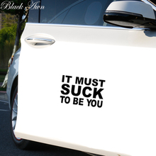 It Must Suck To Be You Funny Die Cut Vinyl Decal JDM Car Sticker D027 it must be love
