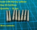 Free shipping CNC brass kits classic brass cannons for Scale 1/96 HARVEY 1847 sail boat model 10 pcs/lot