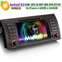 Android 8,0 WiFi 3g DAB + Радио Navi gps головное устройство DVD DVR OBD RDS BT DTV IN AUX CAM в автомобиле gps навигации для BMW E39 E53 X5 M5