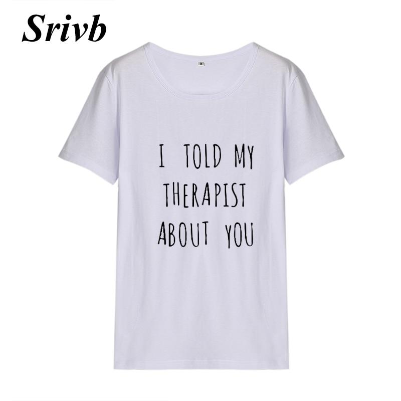 Srivb я сказал мой терапевт Для женщин Письмо Футболка harajuku черный, белый цвет хип-хоп О-образным вырезом Футболка Для женщин летние свободные ...