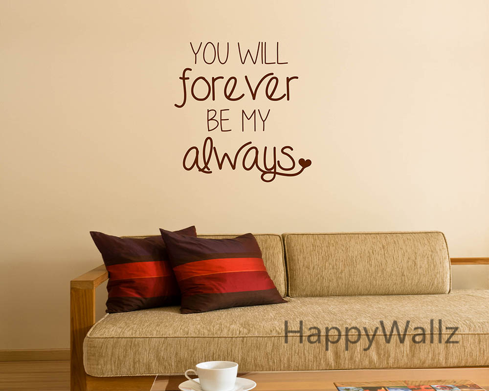 Love Quote Wall Sticker You Will Forever Be My Always Wall Quotes