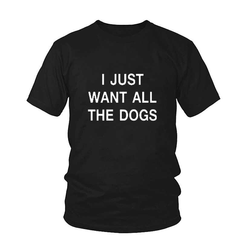 נשים מקרית t חולצה אני רק רוצה כל הכלבים O-צוואר קצר שרוול חולצה מכתב גרפי נשי חולצה טיז Hipster חולצות Tumblr