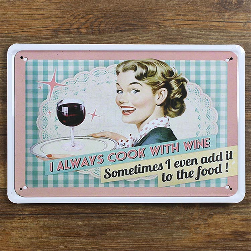 i always cook with wine metal sign 2030 vintage tin signs home decor cake restraunt shop shabby chic wall poster - Metal Signs Home Decor