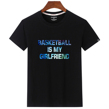 2019 100% Cotton Men T-shirts Summer BASKETBALL IS MY GIRLFRIEND TShirts O-Neck Tops Tees Funny Streetwear Brand Clothing