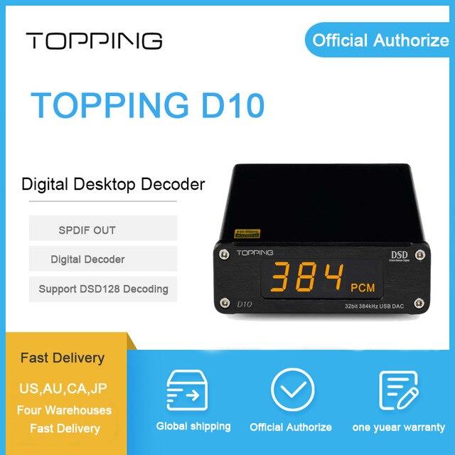 TOPPING D10 usb dac spdif out dac XMOS XU208 ES9018K2M décodificador OPA2134 sortie coaxiale optique vers rca dac audio