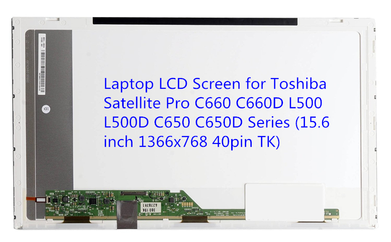 Laptop LCD Screen for Toshiba Satellite Pro C660 C660D L500 L500D C650 C650D Series (15.6 inch 1366x768 40pin TK) quying laptop lcd screen for toshiba satellite l670 series 17 3 inch 1600x900 40pin tk