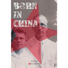 Born in China A little-known story of expatriate American kids growing up in pre-Mao China knowledge is priceless-498 created in china