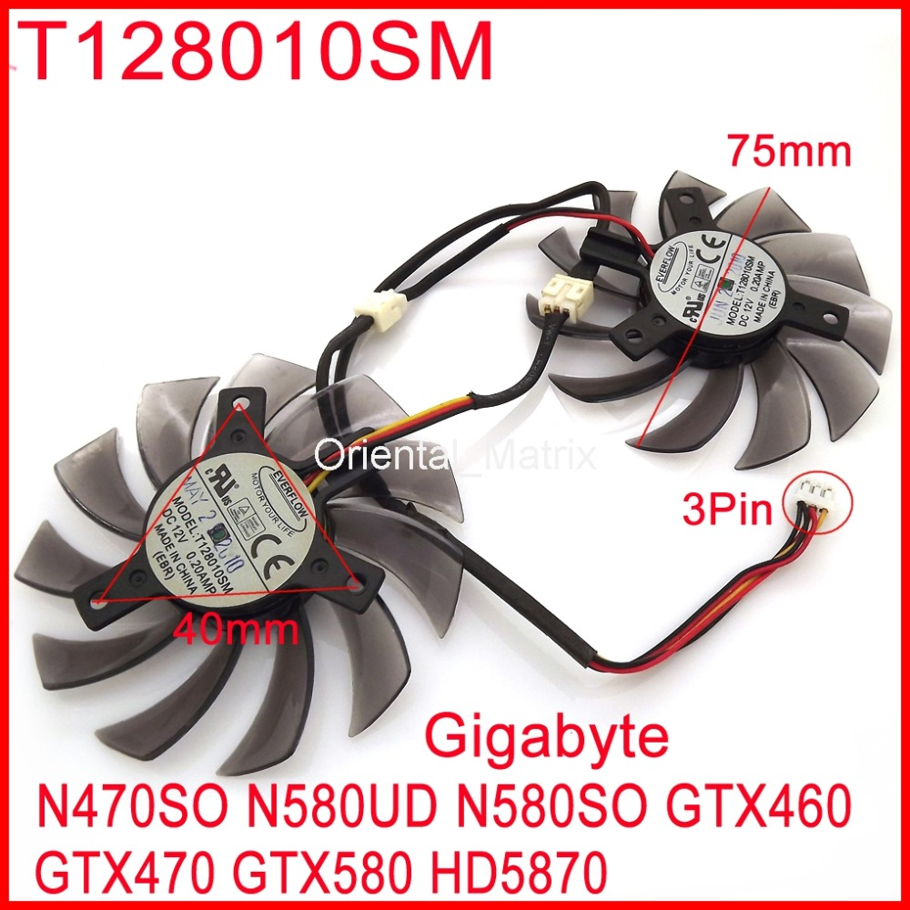 Free Shipping 2pcs/Lot EVERFLOW T128010SM 75mm 12V 0.2A For Gigabyte N470SO N580UD N580SO GTX460 GTX470 GTX580 Graphics Card Fan